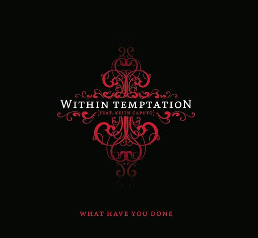 Within Temptation альбом What Have You Done