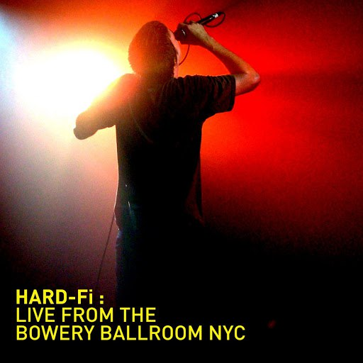 Hard-Fi альбом Recorded Live at The Bowery Ballroom NYC