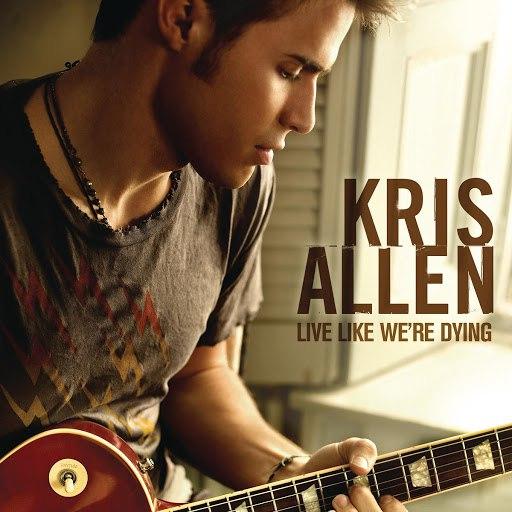Kris Allen альбом Live Like We're Dying