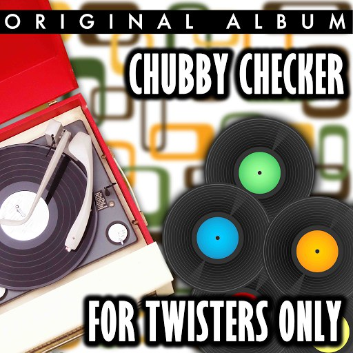chubby checker альбом For Twisters Only