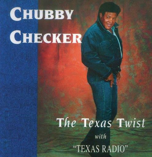chubby checker альбом The Texas Twist with Texas Radio