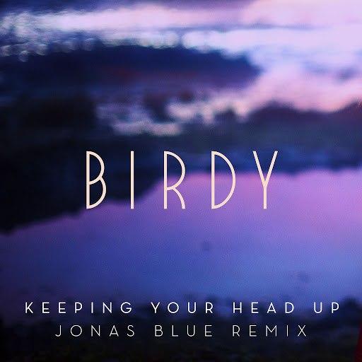 Birdy альбом Keeping Your Head Up (Jonas Blue Remix) [Radio Edit]