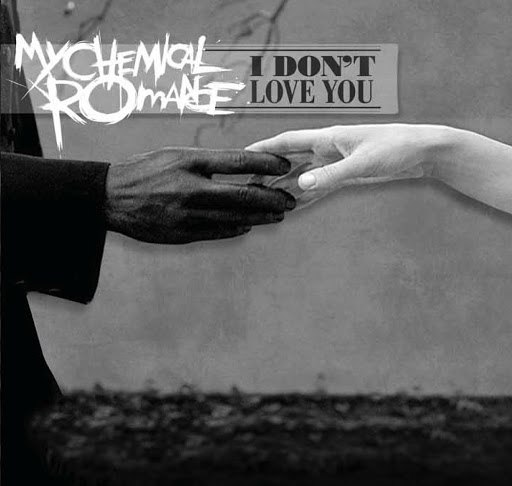 My Chemical Romance альбом I Don't Love You