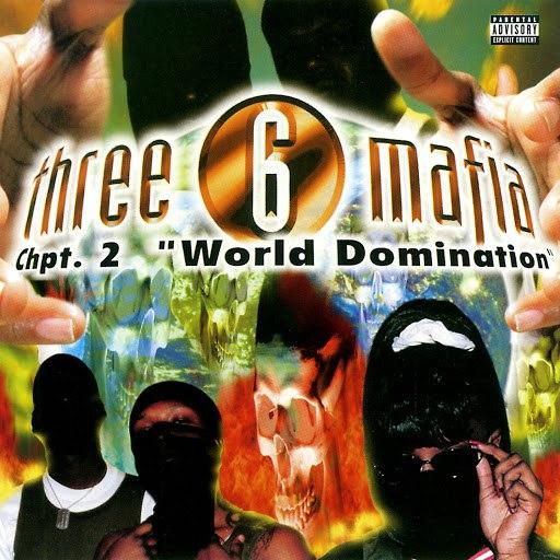 Three 6 Mafia альбом Chapter 2: World Domination