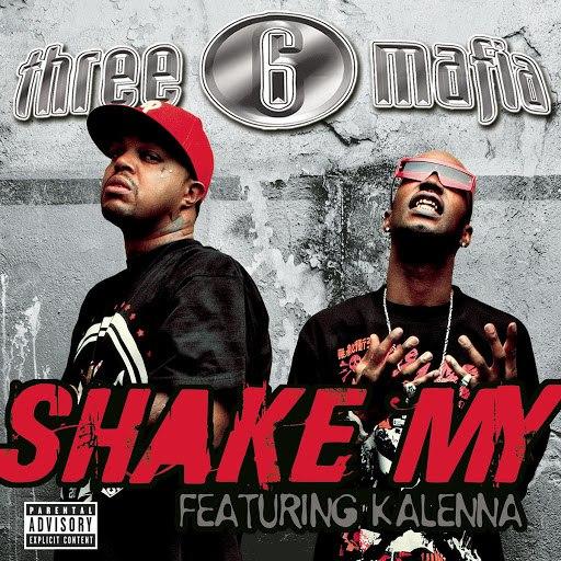 Three 6 Mafia альбом Shake My (Explicit Album Version featuring Kalenna)