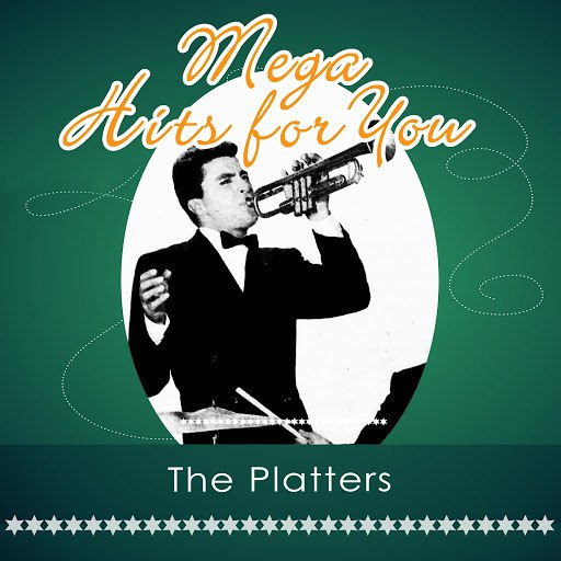 The Platters альбом Mega Hits For You