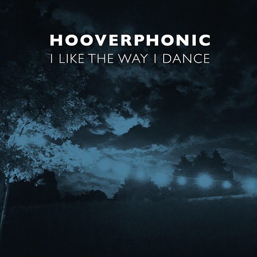 Hooverphonic альбом I Like the Way I Dance