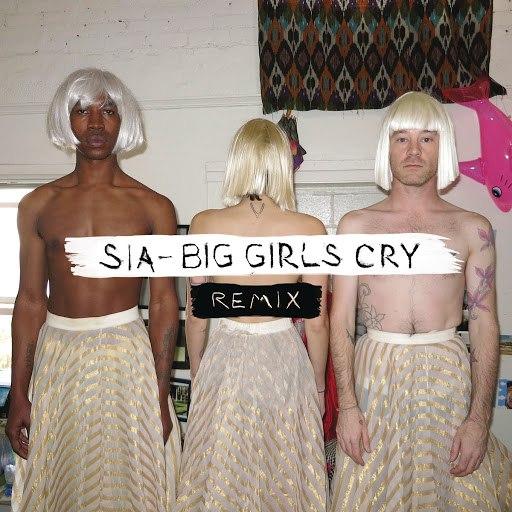 Sia альбом Big Girls Cry (Remixes)