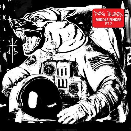 Dog Blood альбом Middle Finger, Pt. 2