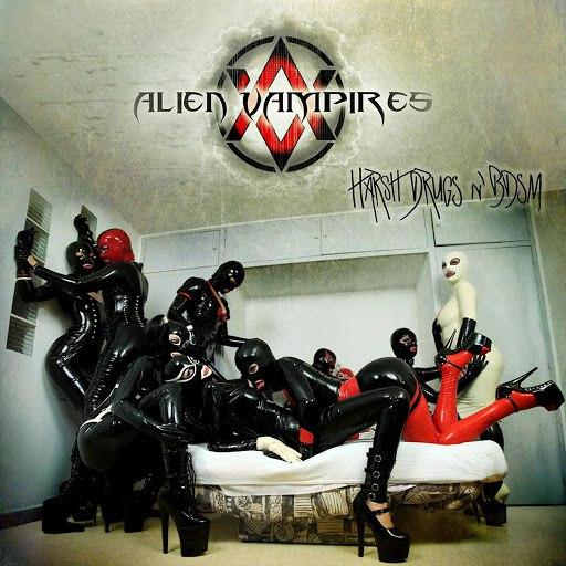 Alien Vampires альбом Harsh Drugs & BDSM