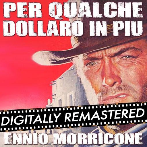 Ennio Morricone альбом For A Few Dollars More - Per Qualche Dollaro in Più (Original Motion Picture Soundtrack)