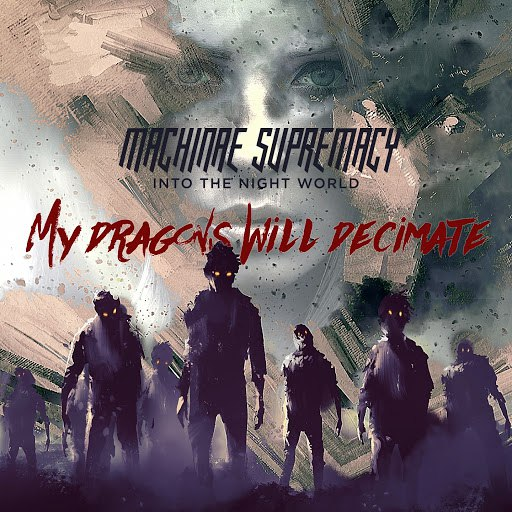 Machinae Supremacy альбом My Dragons Will Decimate