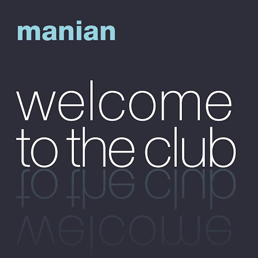 Manian альбом Welcome To The Club [The Album]