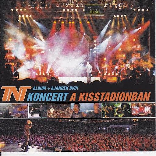 TNT альбом Koncert a Kisstadionban