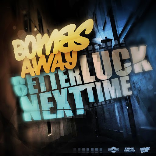 Bombs Away альбом Better Luck Next Time