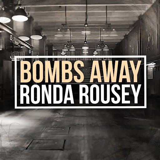 Bombs Away альбом Ronda Rousey