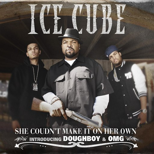 Ice Cube альбом She Couldn't Make It On Her Own (Feat. Omg & Doughboy)