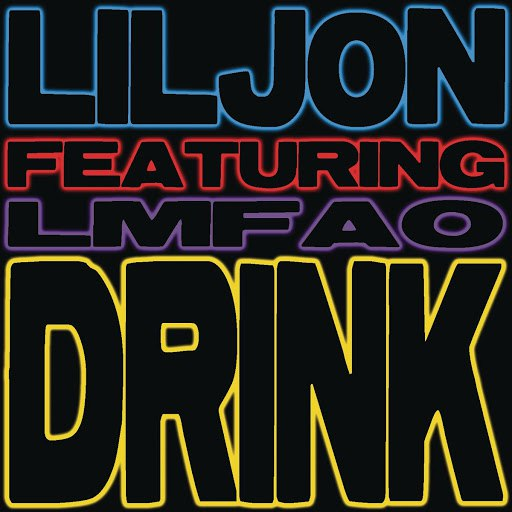 Lil Jon альбом Drink (feat. LMFAO)
