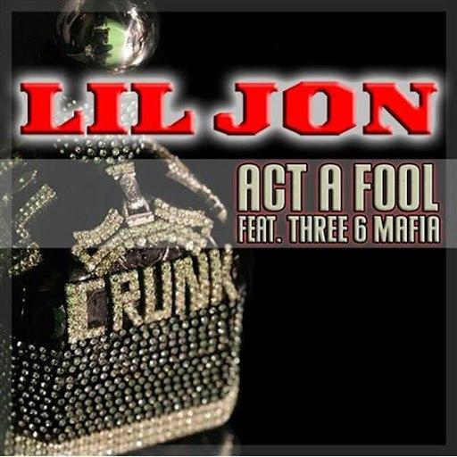 Lil Jon альбом Act A Fool