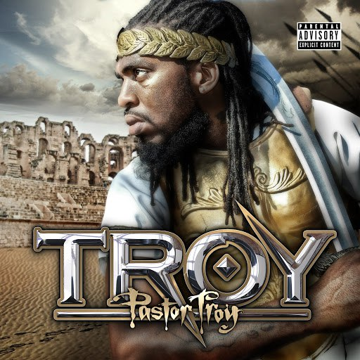 Pastor Troy альбом T.R.O.Y.