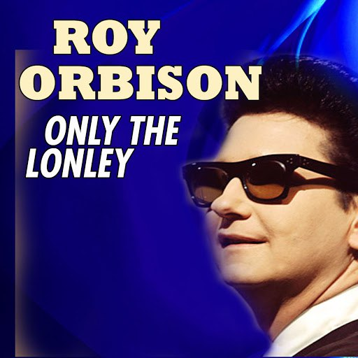 Roy Orbison альбом Only The Lonley
