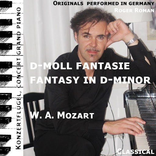 Wolfgang Amadeus Mozart альбом Fantasy in D-Minor , Fantasie in D-Moll (feat. Roger Roman)