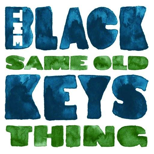 The Black Keys альбом Same Old Thing