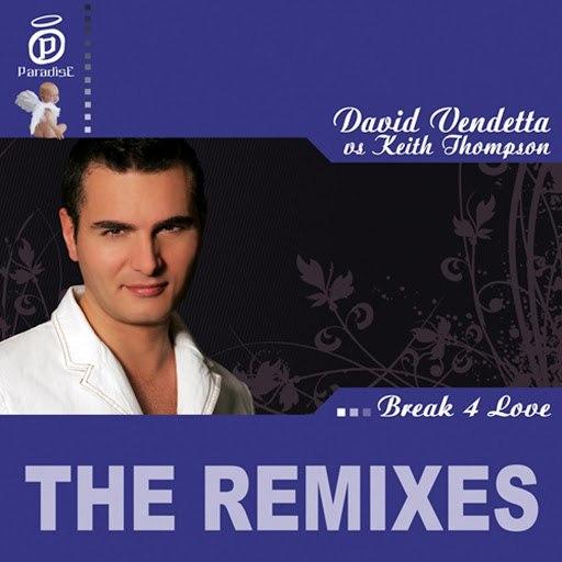 David Vendetta альбом Break 4 Love - The Remixes