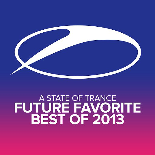ARMIN VAN BUUREN альбом A State Of Trance - Future Favorite Best Of 2013