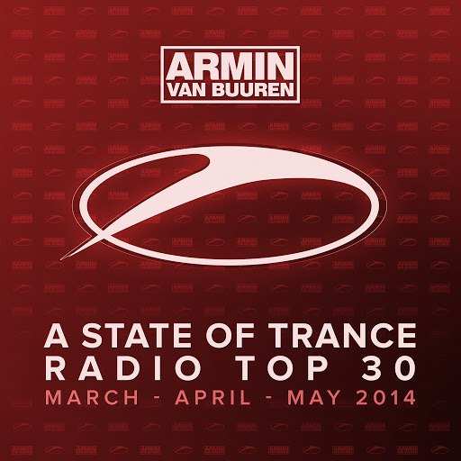ARMIN VAN BUUREN альбом A State Of Trance Radio Top 30 - March / April / May 2014