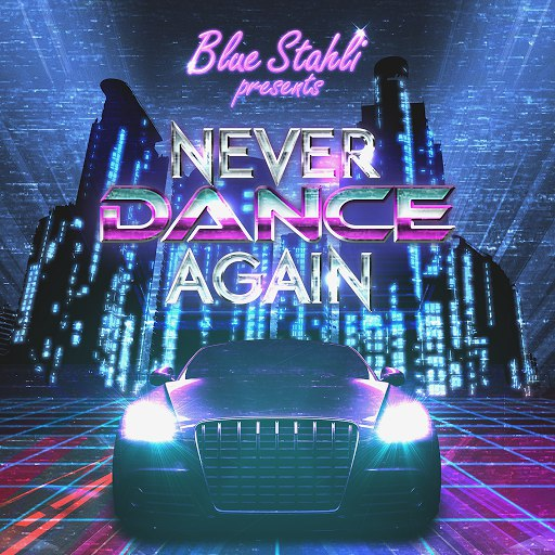 Blue Stahli альбом Never Dance Again (Deluxe Edition)