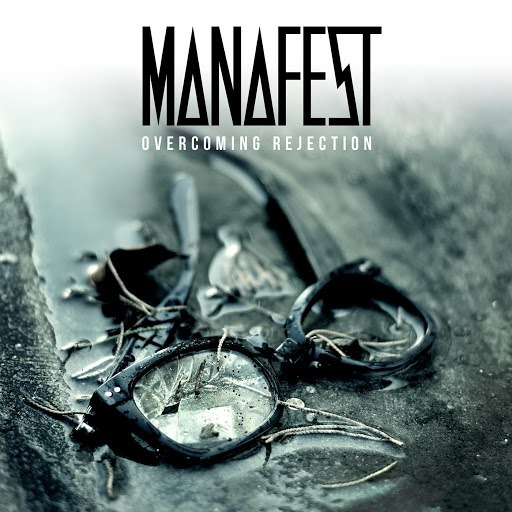 Manafest альбом Overcoming Rejection