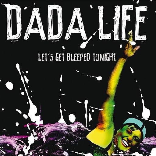 Dada Life альбом Let's Get Bleeped Tonight (Remixes)