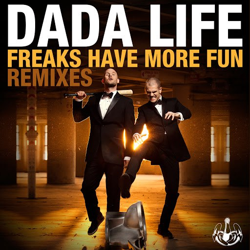 Dada Life альбом Freaks Have More Fun (Remixes)