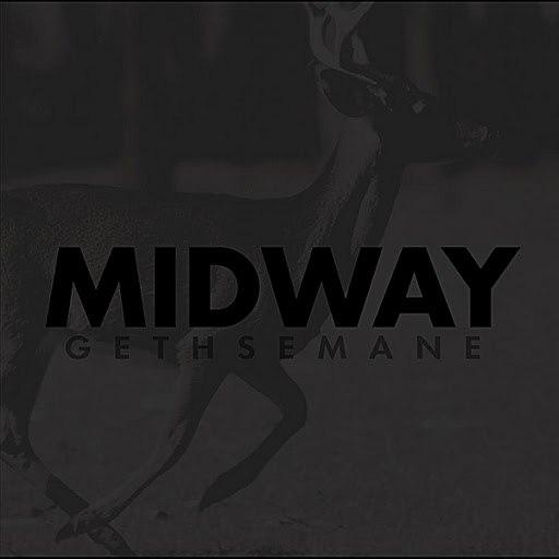 MIDWAY альбом Gethsemane
