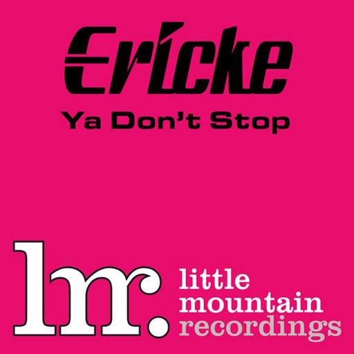 Erick E альбом Ya Don't Stop