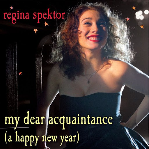 Regina Spektor альбом My Dear Acquaintance [A Happy New Year]