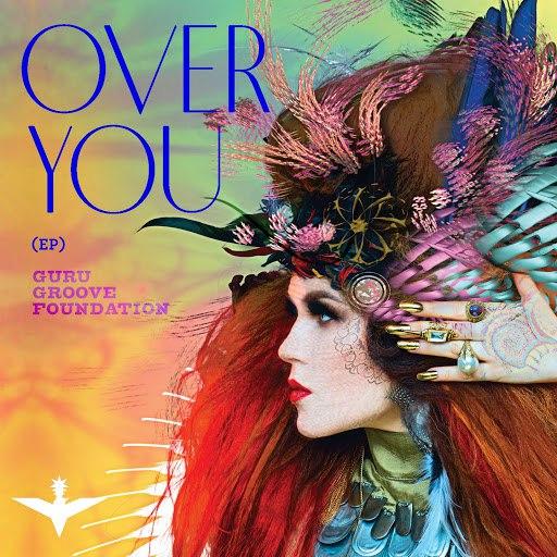 Guru Groove Foundation альбом Over You