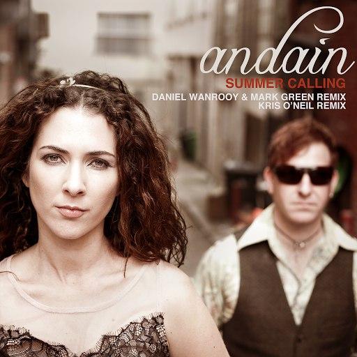 Andain альбом Summer Calling (Daniel Wanrooy & Mark Green Remix + Kris O'Neil Remix)