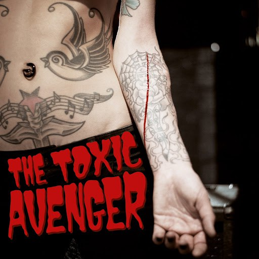 The Toxic Avenger альбом Bad Girls Need Love Too