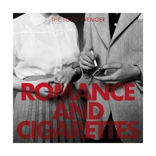 The Toxic Avenger альбом Romance & Cigarettes (feat. José Reis Fontao)