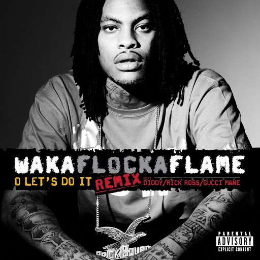 Waka Flocka Flame альбом O Let's Do It (Remix) feat. Diddy/Rick Ross/Gucci Mane