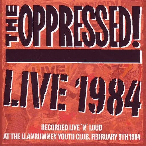 The Oppressed альбом Live 1984