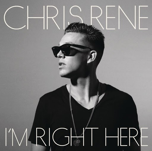 Chris Rene альбом I'm Right Here