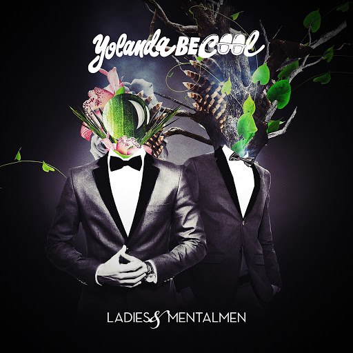 Yolanda Be Cool альбом Ladies & Mentalmen