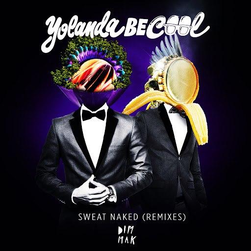 Yolanda Be Cool альбом Sweat Naked [Remixes]