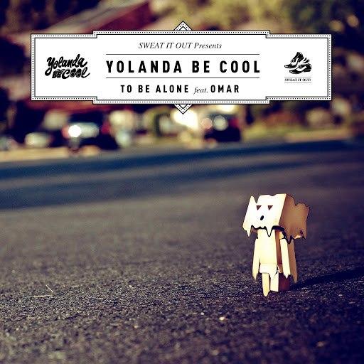 Yolanda Be Cool альбом To Be Alone
