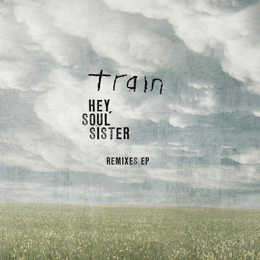 Train альбом Hey, Soul Sister: Remixes EP