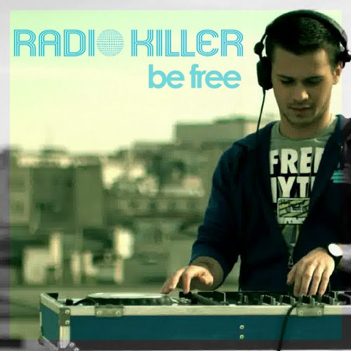 Radio Killer альбом Be Free (Remixes)