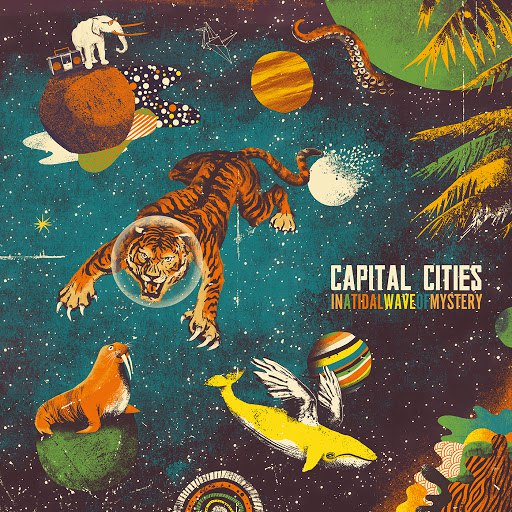 Capital Cities альбом In A Tidal Wave Of Mystery (Deluxe Edition)